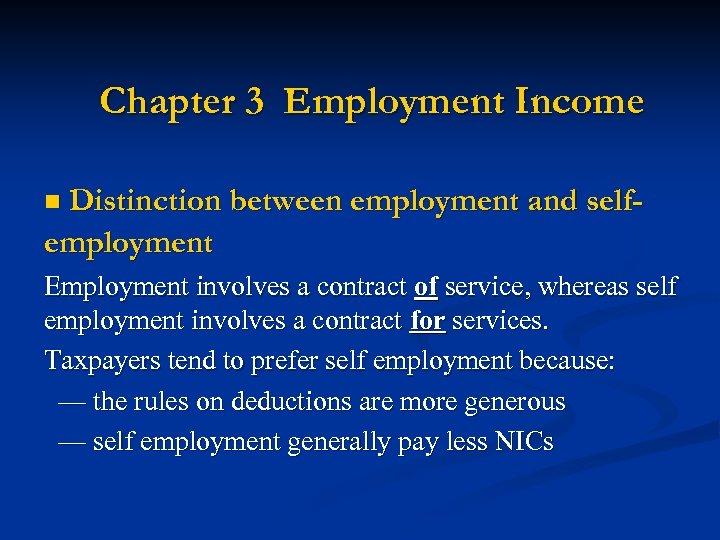 Chapter 3 Employment Income Distinction between employment and selfemployment n Employment involves a contract