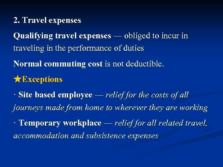 2. Travel expenses Qualifying travel expenses — obliged to incur in traveling in the