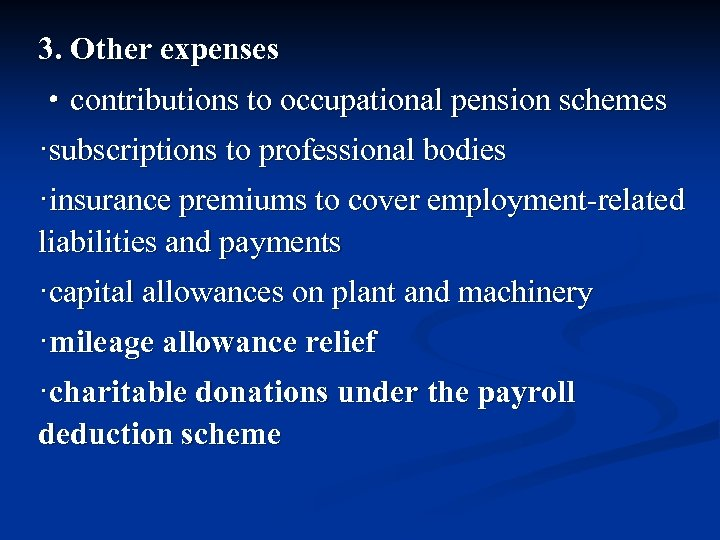 3. Other expenses ·contributions to occupational pension schemes ·subscriptions to professional bodies ·insurance premiums