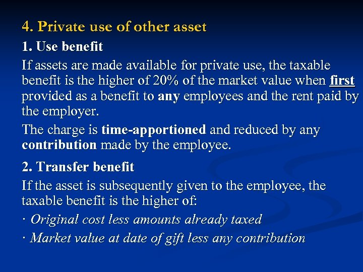 4. Private use of other asset 1. Use benefit If assets are made available