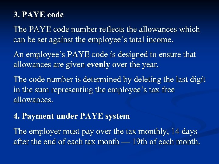 3. PAYE code The PAYE code number reflects the allowances which can be set