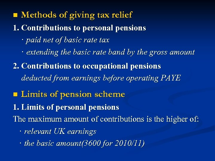 n Methods of giving tax relief 1. Contributions to personal pensions · paid net