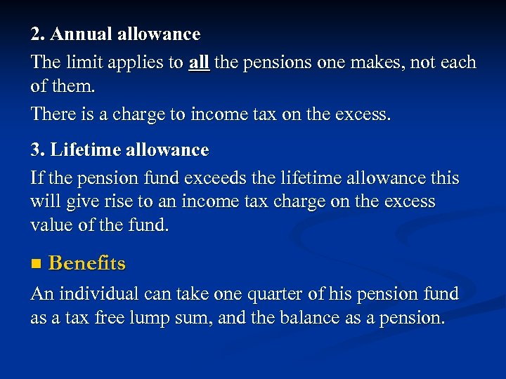 2. Annual allowance The limit applies to all the pensions one makes, not each
