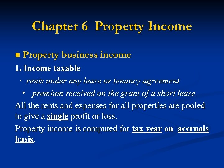 Chapter 6 Property Income n Property business income 1. Income taxable · rents under