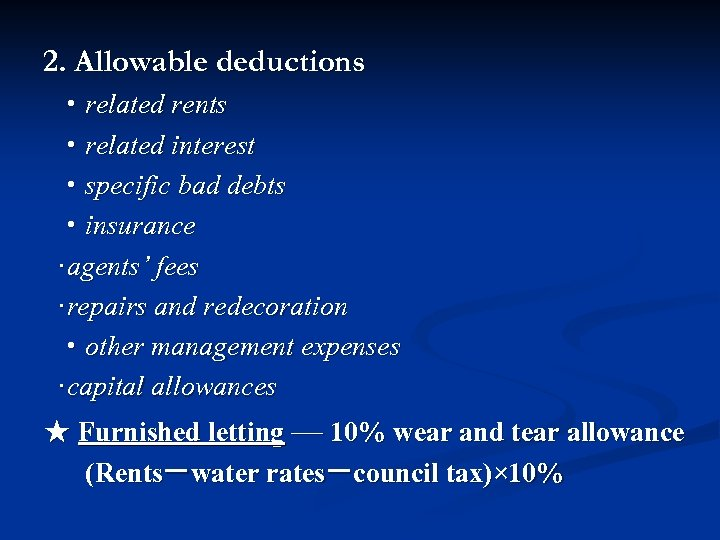 2. Allowable deductions ·related rents ·related interest ·specific bad debts ·insurance ·agents' fees ·repairs