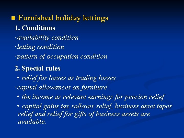 n Furnished holiday lettings 1. Conditions ·availability condition ·letting condition ·pattern of occupation condition
