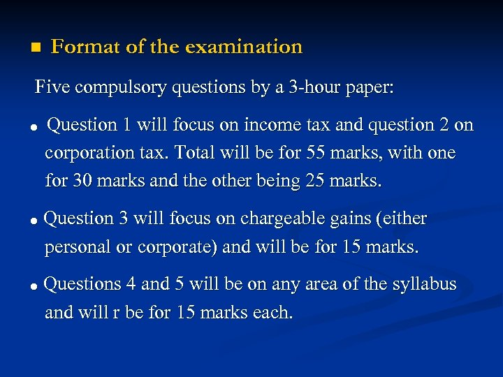 n Format of the examination Five compulsory questions by a 3 -hour paper: ●