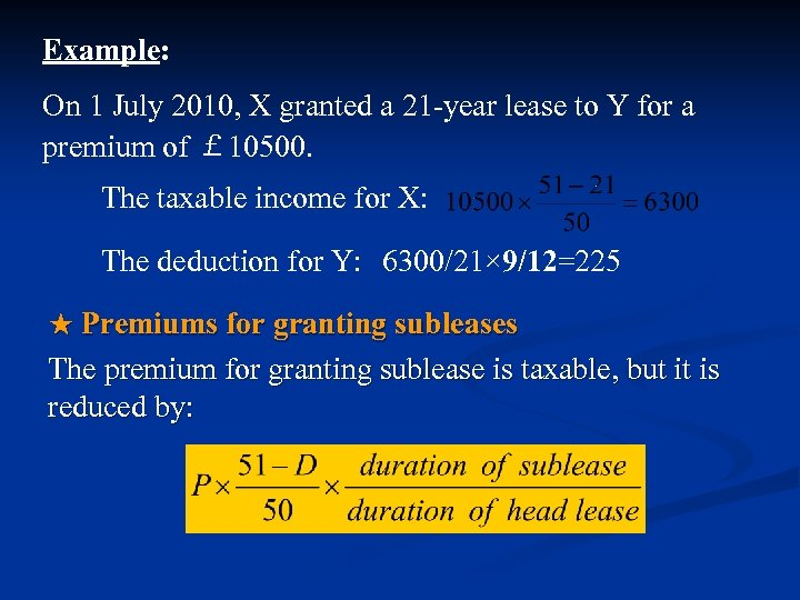 Example: On 1 July 2010, X granted a 21 -year lease to Y for