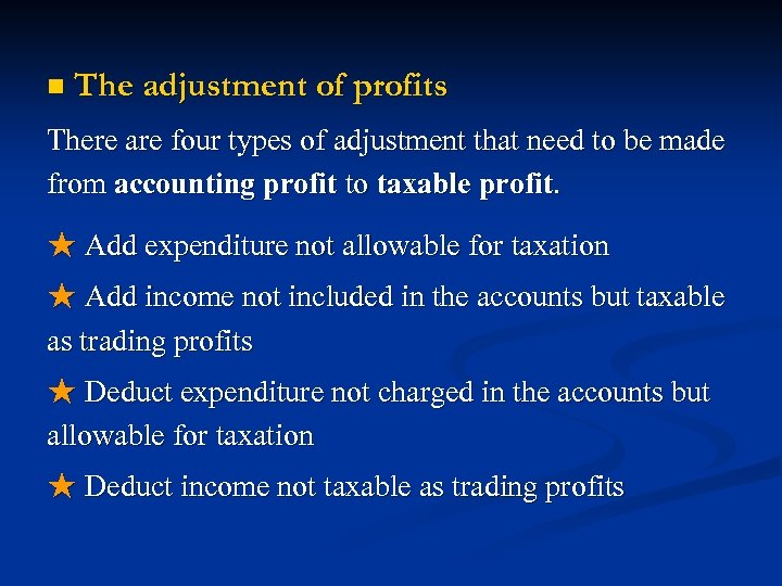 n The adjustment of profits There are four types of adjustment that need to