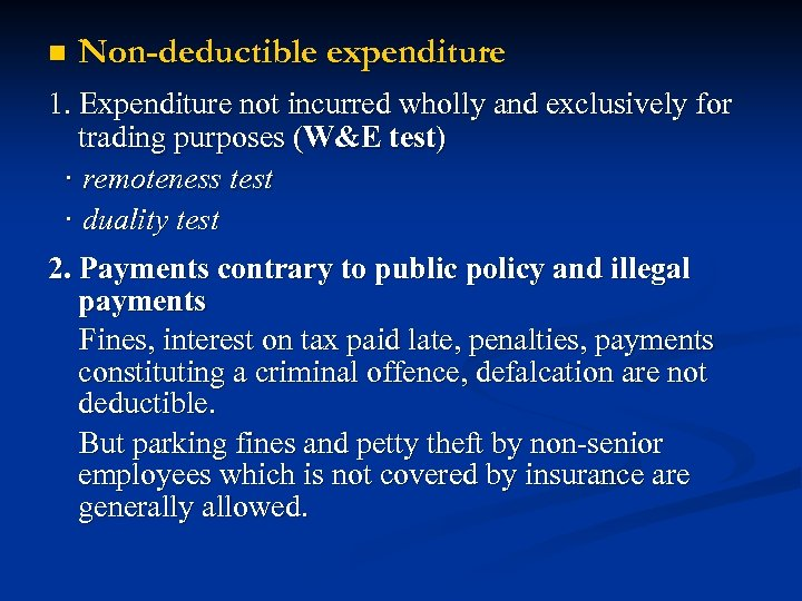 n Non-deductible expenditure 1. Expenditure not incurred wholly and exclusively for trading purposes (W&E