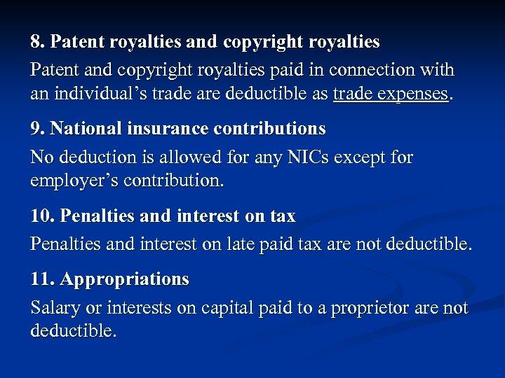 8. Patent royalties and copyright royalties Patent and copyright royalties paid in connection with