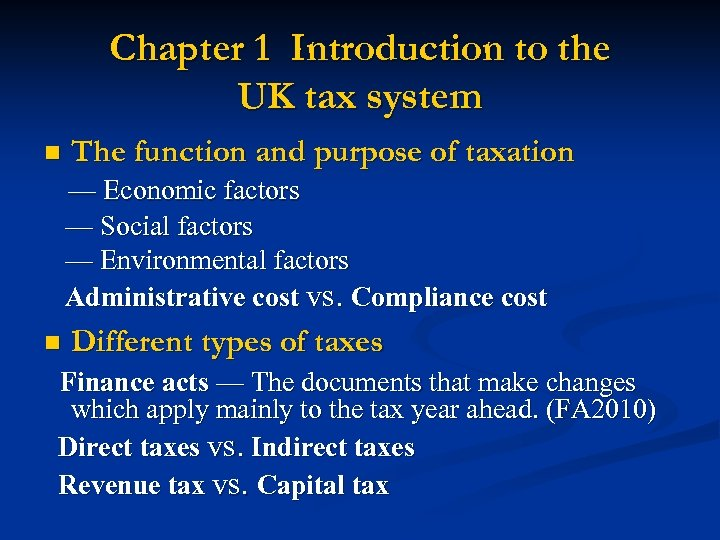 Chapter 1 Introduction to the UK tax system n The function and purpose of