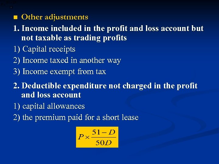 Other adjustments 1. Income included in the profit and loss account but not taxable