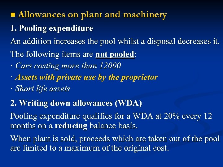 n Allowances on plant and machinery 1. Pooling expenditure An addition increases the pool