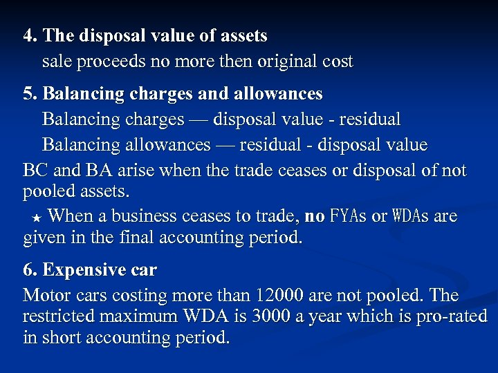 4. The disposal value of assets sale proceeds no more then original cost 5.
