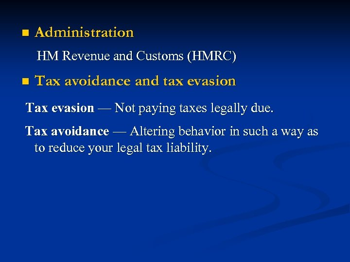n Administration HM Revenue and Customs (HMRC) n Tax avoidance and tax evasion Tax