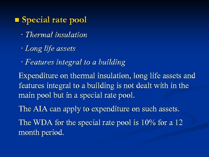 n Special rate pool · Thermal insulation · Long life assets · Features integral
