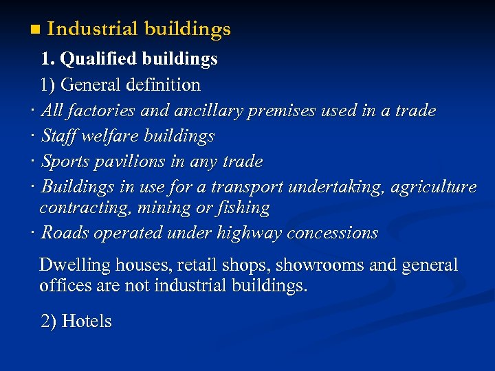 n Industrial buildings 1. Qualified buildings 1) General definition · All factories and ancillary