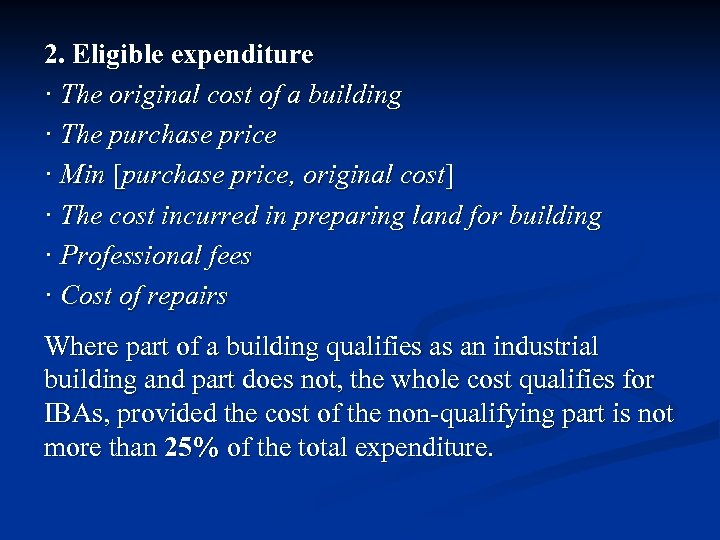 2. Eligible expenditure · The original cost of a building · The purchase price