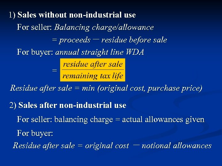 1) Sales without non-industrial use For seller: Balancing charge/allowance = proceeds- residue before sale