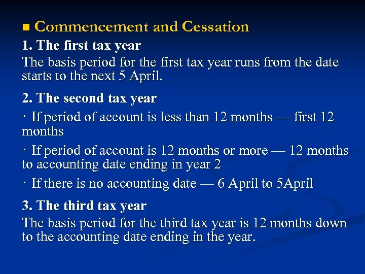 n Commencement and Cessation 1. The first tax year The basis period for the