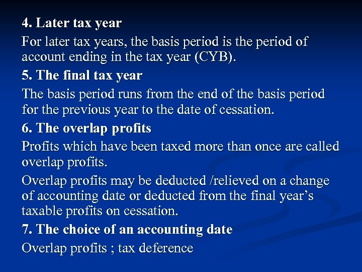 4. Later tax year For later tax years, the basis period is the period