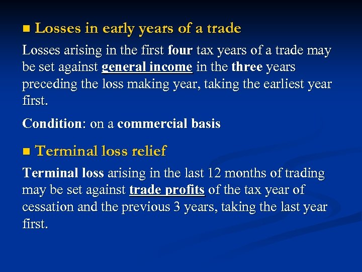 n Losses in early years of a trade Losses arising in the first four