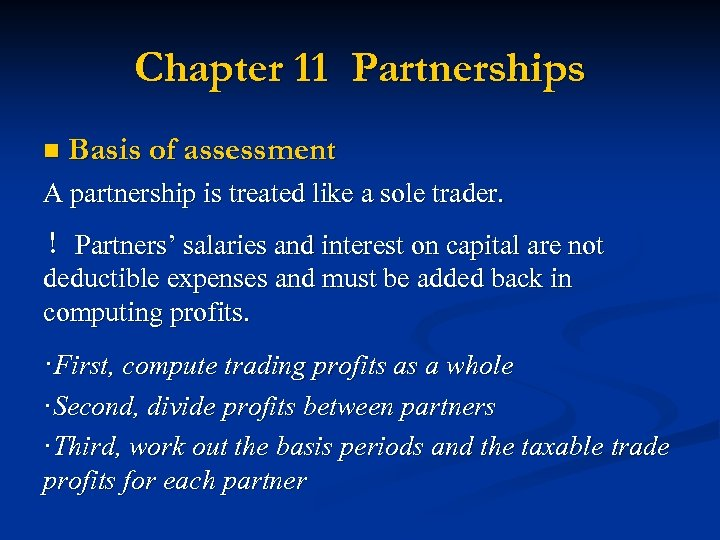 Chapter 11 Partnerships n Basis of assessment A partnership is treated like a sole