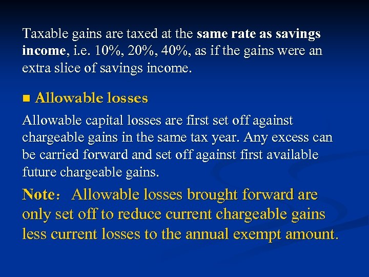 Taxable gains are taxed at the same rate as savings income, i. e. 10%,