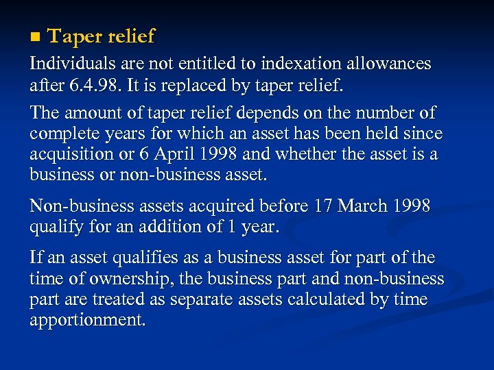n Taper relief Individuals are not entitled to indexation allowances after 6. 4. 98.