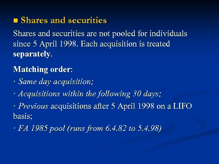 n Shares and securities are not pooled for individuals since 5 April 1998. Each
