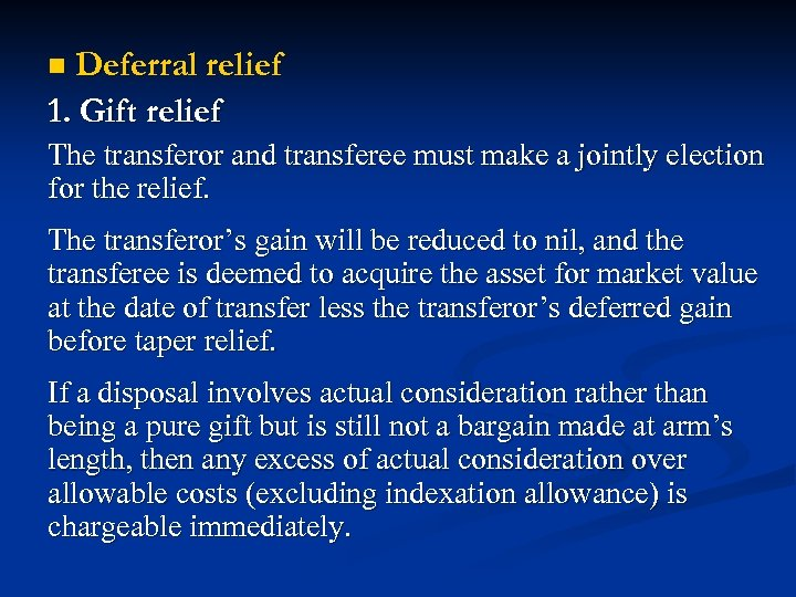 Deferral relief 1. Gift relief n The transferor and transferee must make a jointly