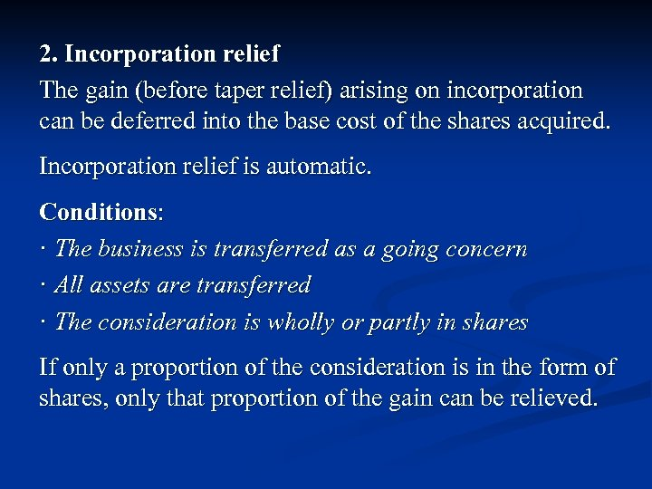 2. Incorporation relief The gain (before taper relief) arising on incorporation can be deferred