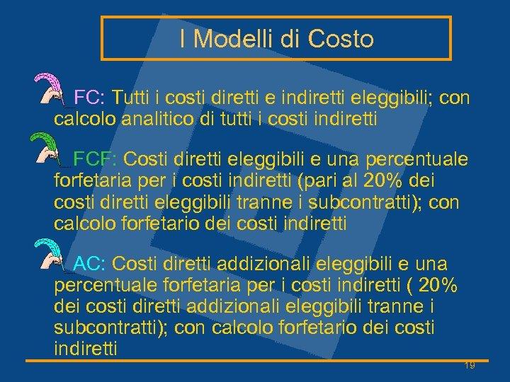 I Modelli di Costo FC: Tutti i costi diretti e indiretti eleggibili; con calcolo