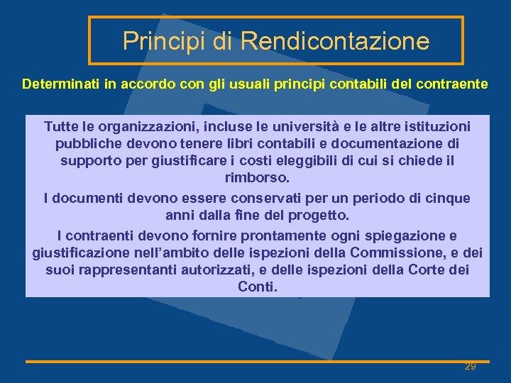 Principi di Rendicontazione Determinati in accordo con gli usuali principi contabili del contraente Tutte