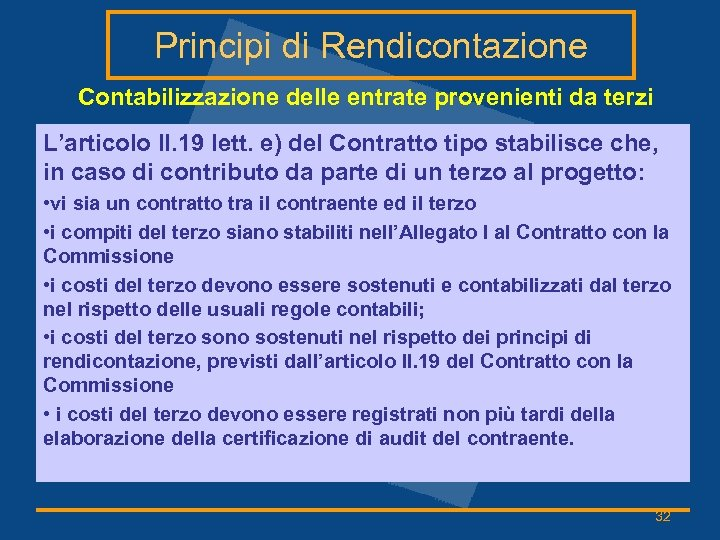 Principi di Rendicontazione Contabilizzazione delle entrate provenienti da terzi L'articolo II. 19 lett. e)