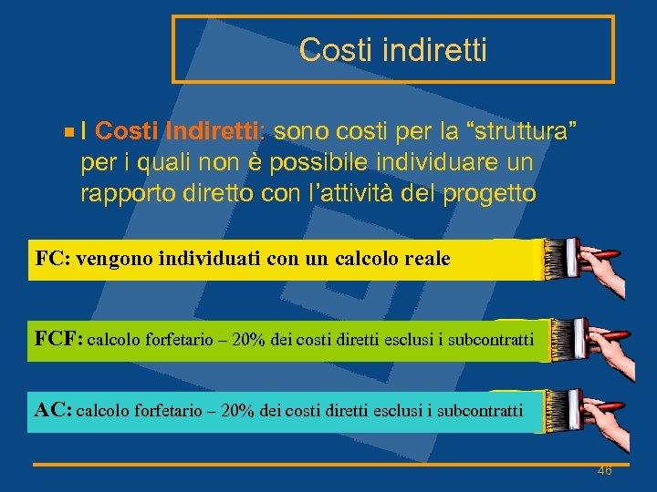 """Costi indiretti I Costi Indiretti: sono costi per la """"struttura"""" per i quali non"""