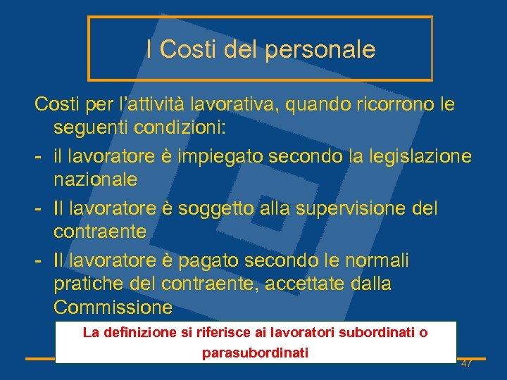 I Costi del personale Costi per l'attività lavorativa, quando ricorrono le seguenti condizioni: -