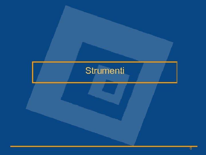 Strumenti 6