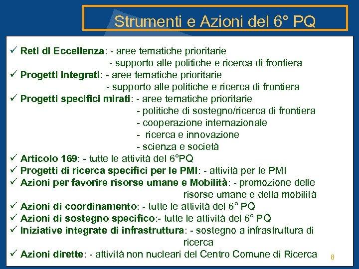 Strumenti e Azioni del 6° PQ ü Reti di Eccellenza: - aree tematiche prioritarie