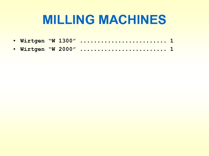 "MILLING MACHINES • Wirtgen ""W 1300"". . . 1 • Wirtgen ""W 2000"". ."