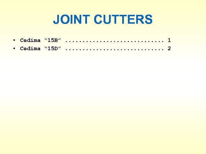 "JOINT CUTTERS • Cedima "" 15 B"". . . . 1 • Cedima """