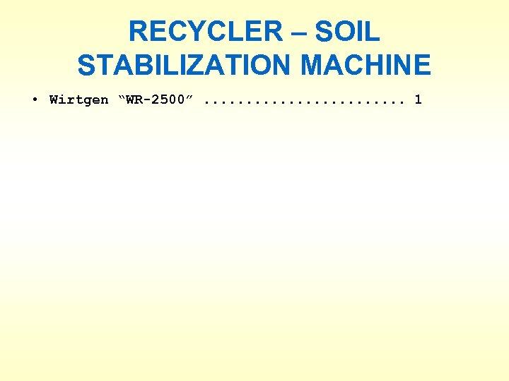 """RECYCLER – SOIL STABILIZATION MACHINE • Wirtgen """"WR-2500"""". . . 1"""