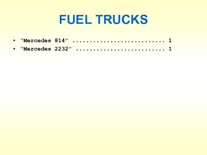 """FUEL TRUCKS • """"Mercedes 814"""". . . . 1 • """"Mercedes 2232"""". . ."""