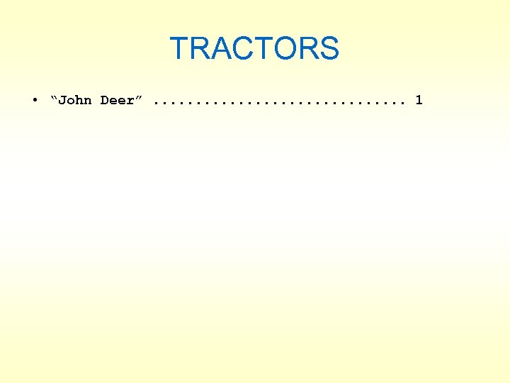 """TRACTORS • """"John Deer"""". . . . 1"""