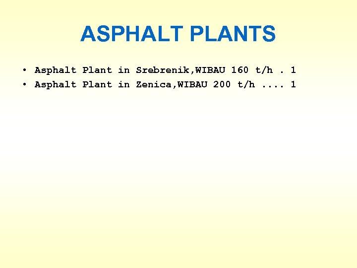 ASPHALT PLANTS • Asphalt Plant in Srebrenik, WIBAU 160 t/h. 1 • Asphalt Plant