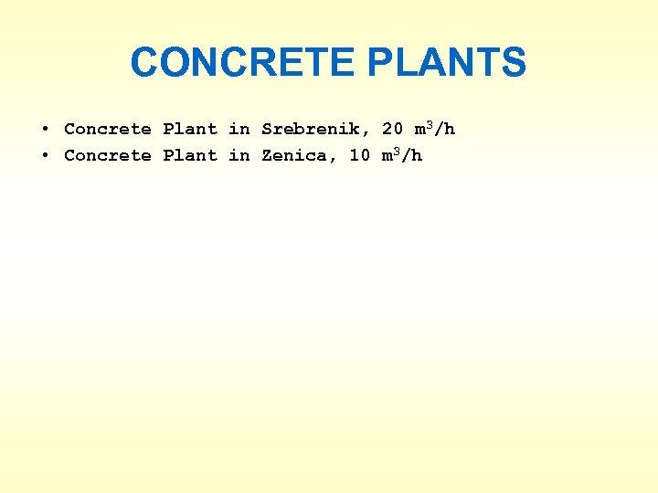 CONCRETE PLANTS • Concrete Plant in Srebrenik, 20 m 3/h • Concrete Plant in