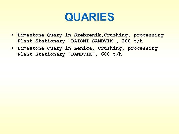 QUARIES • Limestone Quary in Srebrenik, Crushing, processing Plant Stationary