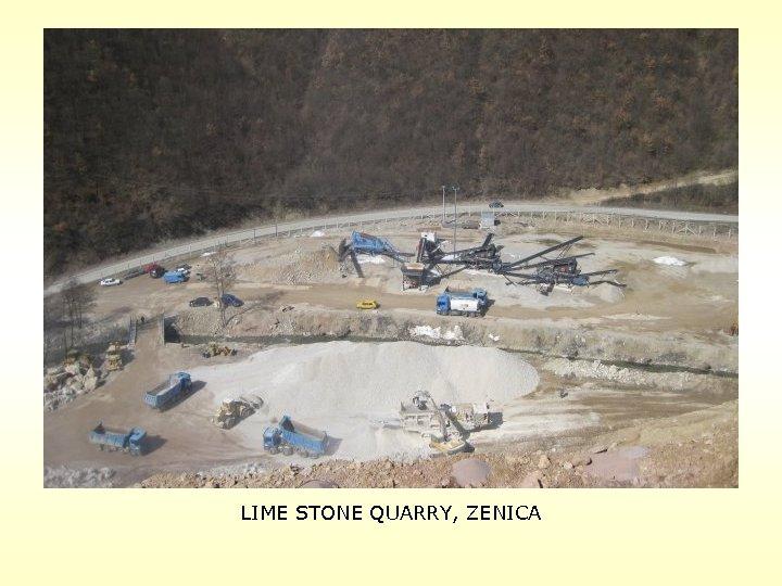 LIME STONE QUARRY, ZENICA