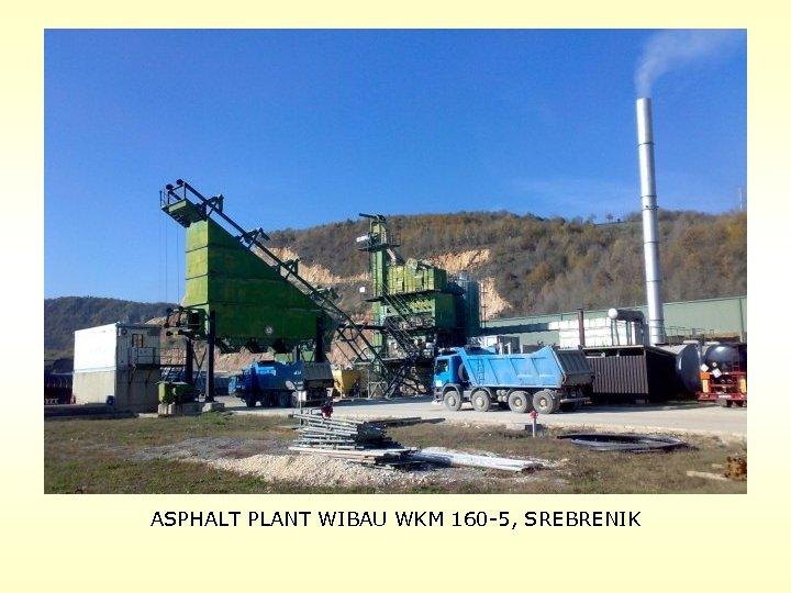ASPHALT PLANT WIBAU WKM 160 -5, SREBRENIK